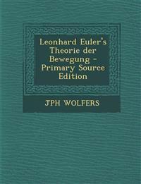 Leonhard Euler's Theorie Der Bewegung