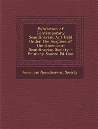 Exhibition of Contemporary Scandinavian Art Held Under the Auspices of the American-Scandinavian Society