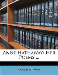 Anne Hathaway: Her Poems ...