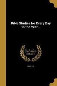 BIBLE STUDIES FOR EVERY DAY IN