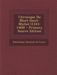 Chronique Du Mont-Saint-Michel (1343-1468) - Primary Source Edition