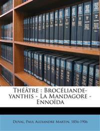 Théâtre : Brocéliande-yanthis - La Mandagore - Ennoïda