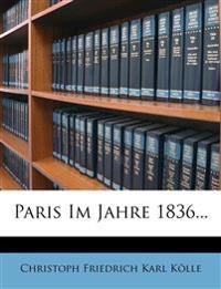 Paris Im Jahre 1836...