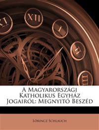 A Magyarországi Katholikus Egyház Jogairól: Megnyitó Beszéd