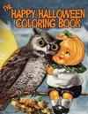 The Happy Halloween Coloring Book: Fun, Spook-Tacular Images for All Ages