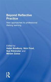 Beyond Reflective Practice