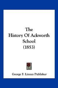 The History of Ackworth School