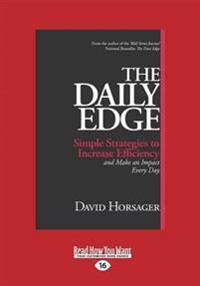 The Daily Edge: Simple Strategies to Increase Efficiency and Make an Impact Every Day (Large Print 16pt)