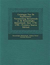 Catalogus Van de Pamfletten-Verzameling Berustende in de Koninklijke Bibliotheek: Deel. 1776-1795 - Primary Source Edition