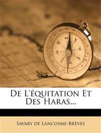 De L'équitation Et Des Haras...
