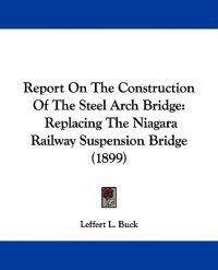 Report on the Construction of the Steel Arch Bridge