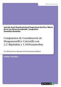 Compuestos de Coordinación de Manganeso(II) y Calcio(II) con 2,2'-Bipiridina y 1,10-Fenantrolina para su Uso Potencial en Sistemas de Fotosíntesis Artificial