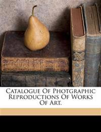 Catalogue of photgraphic reproductions of works of art.