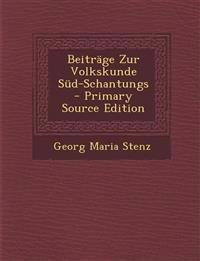 Beiträge Zur Volkskunde Süd-Schantungs - Primary Source Edition