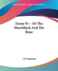 Fanny H--- Or The Hunchback And The Roue