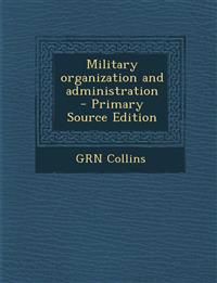 Military organization and administration  - Primary Source Edition
