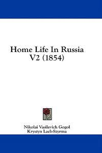 Home Life In Russia V2 (1854)
