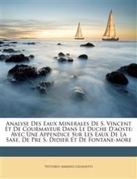 Analyse Des Eaux Minerales De S. Vincent Et De Courmayeur Dans Le Duche D'aoste: Avec Une Appendice Sur Les Eaux De La Saxe, De Pre S. Didier Et De Fo