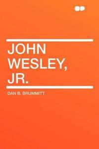 John Wesley, Jr.