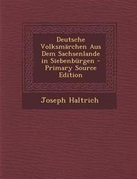Deutsche Volksmärchen Aus Dem Sachsenlande in Siebenbürgen