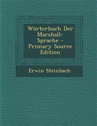 Worterbuch Der Marshall-Sprache - Primary Source Edition
