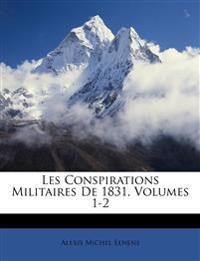 Les Conspirations Militaires De 1831, Volumes 1-2