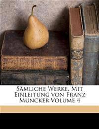Sämliche Werke. Mit Einleitung von Franz Muncker Volume 4