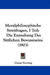 Moralphilosophische Streitfragen, I Teil