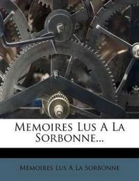 Memoires Lus a la Sorbonne...