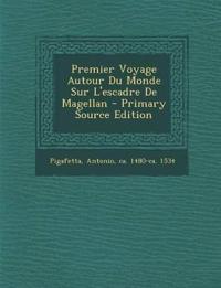 Premier Voyage Autour Du Monde Sur L'escadre De Magellan