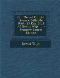 Om Mened Enlight Svensk Gällande Rätt (13 Kap. S.L.) Af Bertil Wijk ...