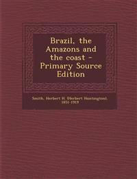Brazil, the Amazons and the coast