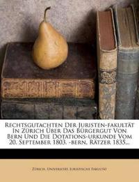 Rechtsgutachten Der Juristen-fakultät In Zürich Über Das Bürgergut Von Bern Und Die Dotations-urkunde Vom 20. September 1803. -bern, Rätzer 1835...