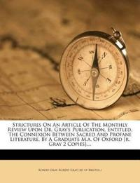 Strictures On An Article Of The Monthly Review Upon Dr. Gray's Publication, Entitled, The Connexion Between Sacred And Profane Literature, By A Gradua