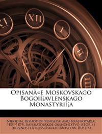 Opisanäe Moskovskago Bogoií¡avlenskago Monastyrií¡a
