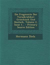 Die Fragmente Der Vorsokratiker: Griechisch Und Deutsch, Volume 2, Issue 1... - Primary Source Edition