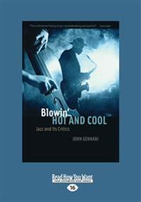 Blowin' Hot and Cool: Jazz and Its Critics (Large Print 16pt)