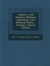 Soldiers And Scholars Military Education And National Policy