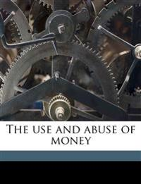 The use and abuse of money