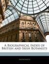 A Biographical Index of British and Irish Botanists