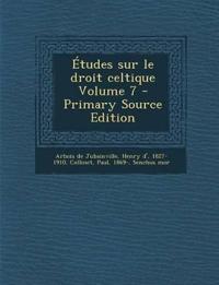 Études sur le droit celtique Volume 7