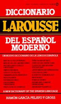 Diccionario Larousse del Espanol Moderno = A New Dictionary of the Spanish Language