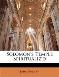 Solomon's Temple Spiritualiz'd