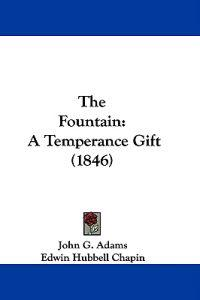 The Fountain: A Temperance Gift (1846)