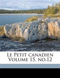 Le Petit canadien Volume 15, no.12
