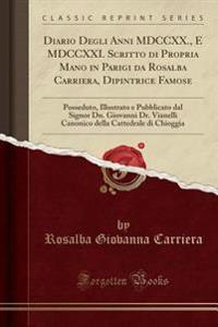 Diario Degli Anni MDCCXX., E MDCCXXI. Scritto di Propria Mano in Parigi da Rosalba Carriera, Dipintrice Famose