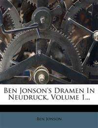 Ben Jonson's Dramen In Neudruck, Volume 1...
