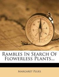 Rambles In Search Of Flowerless Plants...