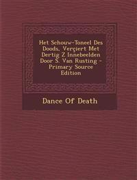 Het Schouw-Toneel Des Doods, Verçiert Met Dertig Z Innebeelden Door S. Van Rusting