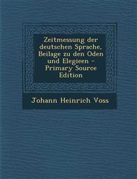 Zeitmessung der deutschen Sprache, Beilage zu den Oden und Elegieen - Primary Source Edition